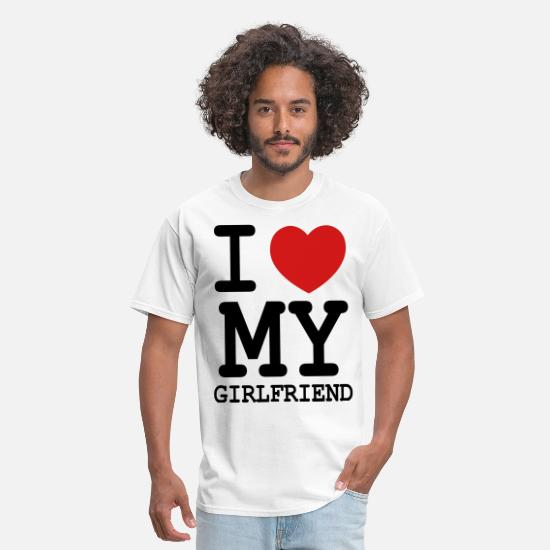 My T-Shirts - I LOVE MY GIRLFRIEND - Men's T-Shirt white
