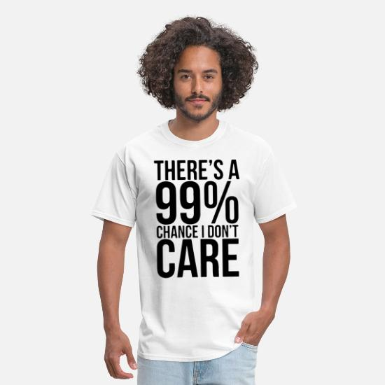 Anti Trump T-shirts T-Shirts - there is a 99 cahnce i dont care sarcastic amerci - Men's T-Shirt white