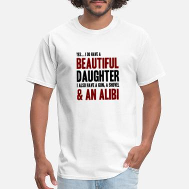 Alibi FUNNY PROUD DAD OF A BEAUTIFUL DAUGHTER QUOTE! - Men's T-Shirt