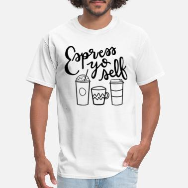 Starbucks espress yo self coffee - Men's T-Shirt