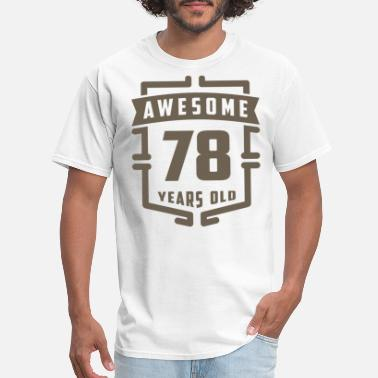 78 Year Old Awesome 78 Years Old - Men's T-Shirt