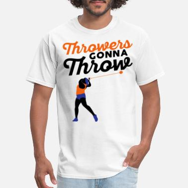 Discus Throwing Throwers Gonna Throw Unisex Shirt Discus Gift - Men's T-Shirt