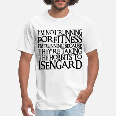 Radical Fitness I m Not Running for Fitness funny lord of the ring - Men's T-Shirt