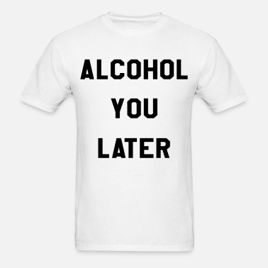 6c24a60029 Alcohol You Later Flowy Racerback Tank TopMore Col Women's T-Shirt ...