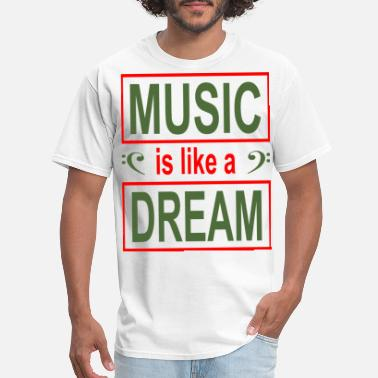 Song Writer Music is like a dream song writer singer hobby - Men's T-Shirt