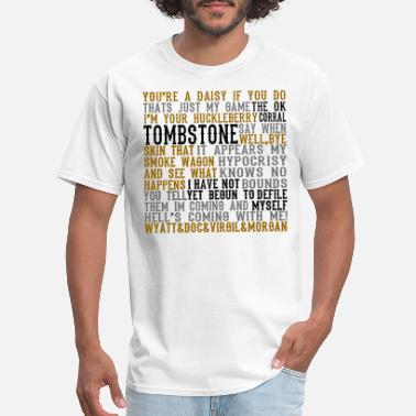 Tombstone Tombstone Movie Quotes - Men's T-Shirt