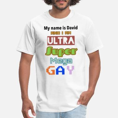 Bottom Boi my name is david and I am ultra super mega gay t s - Men's T-Shirt