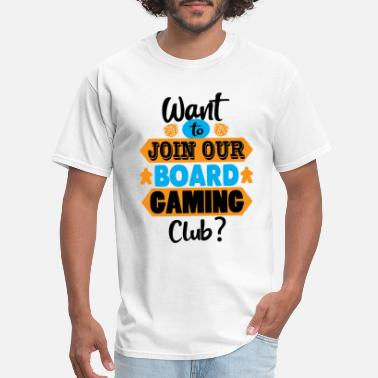 Group Want to Join Our Board Gaming Club - Men's T-Shirt
