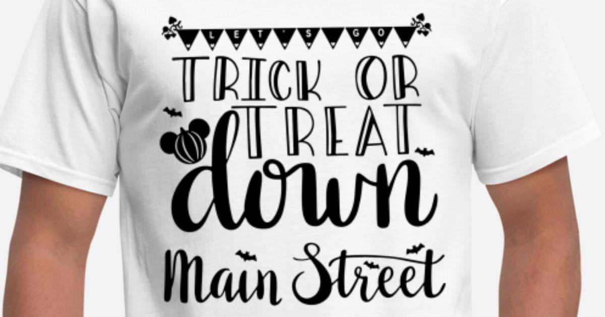8890fa46 trick or treat sown main street birthday disney Men's T-Shirt | Spreadshirt