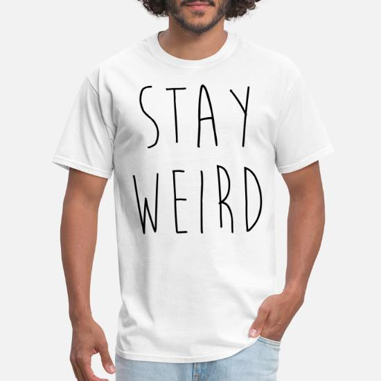 757f841eb Funny Humour Jokes Fun Slogan Cool Hipster Quotes Weird Quirky T-Shirts - Stay  Weird