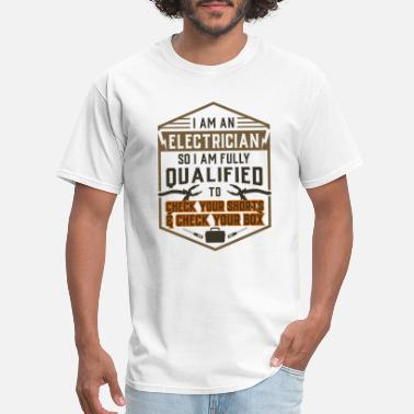 I Am An Electrician Gift For Electrician: I Am An Electrician - Men's T-Shirt