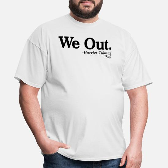854e46bf We Out. - Harriet Tubman, 1849 Men's T-Shirt | Spreadshirt