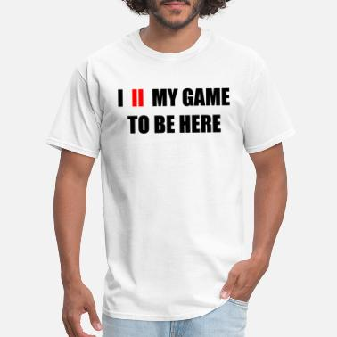 Here i paused my game to be here BLACK - Men's T-Shirt