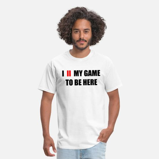 Gamer T-Shirts - i paused my game to be here BLACK - Men's T-Shirt white