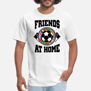One Love Soccer Friends at home - One Nation - One World - Soccer - Men's T-Shirt