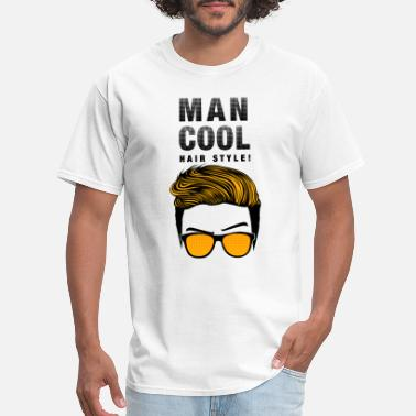 Man Cool Hair Style! - Men's T-Shirt