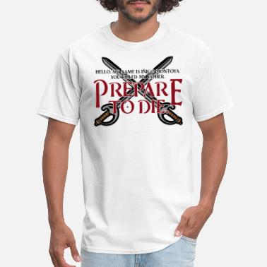 Name Prepare to die - Men's T-Shirt