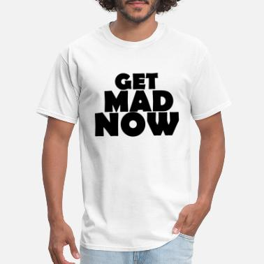 Shit Cross Get Mad Now - Men's T-Shirt