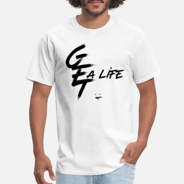Get A Life Collections - Men's T-Shirt