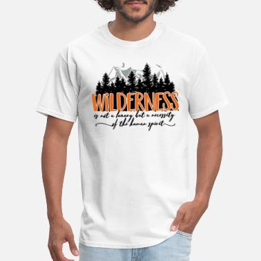 Outdoor Wilderness Wilderness is not a luxury - Men's T-Shirt