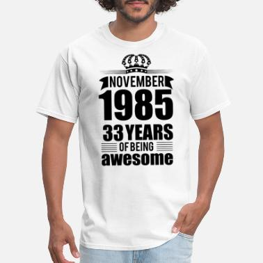 33 Years Of Being Awesome November 1985 33 Years Of Being Awesome Years - Men's T-Shirt