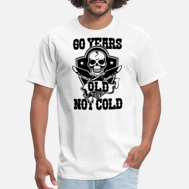 Funny 60 YEARS OLD BUT NOT COLD Skull Knife Gift - Men's T-Shirt