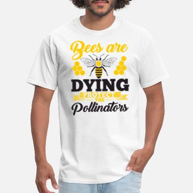 Pollinate Bees Are Dying Protect The Pollinators - Bees - Men's T-Shirt