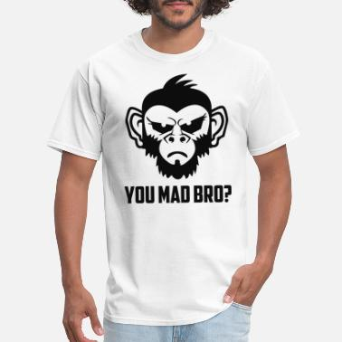 Are You Mad You Mad Bro - Men's T-Shirt