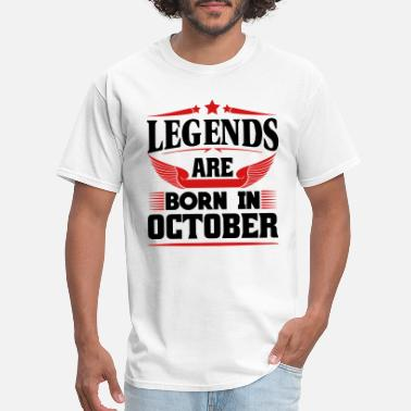 b726583e Legends Are Born In October Legends Are Born In October - Men's. Men's T -Shirt