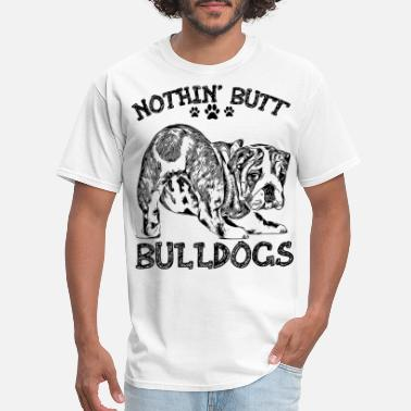 nothin butt bulldog t shirt - Men's T-Shirt