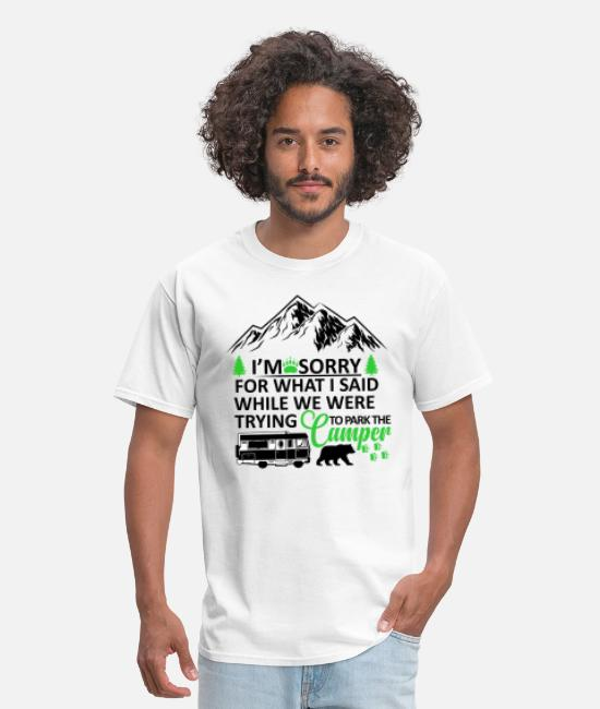 Mountains T-Shirts - Sorry For What I Said While Parking The Camper - Men's T-Shirt white