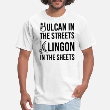 Vulcan In The Streets Vulcan in the Streets, Klingon in the Sheets - Men's T-Shirt