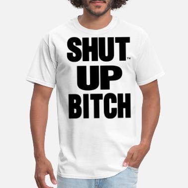 b17fd4f6f Shop Shut The Fuck Up T-Shirts online | Spreadshirt