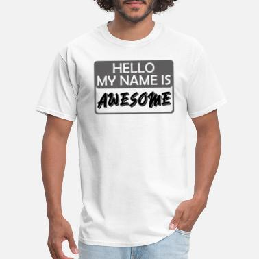 My Name Is Awesome My Name is Awesome - Men's T-Shirt