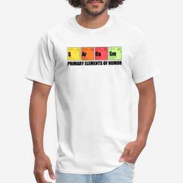 Elements Funny Sarcasm Elements - Men's T-Shirt