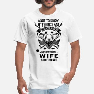Dads With Guns Life After Death Mess With My Wife - Men's T-Shirt