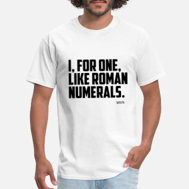 Brain Quote Quote for Brains: Roman Numerals - Men's T-Shirt