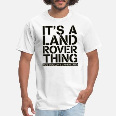 Land Rover It s A Land Rover Thing - Men's T-Shirt