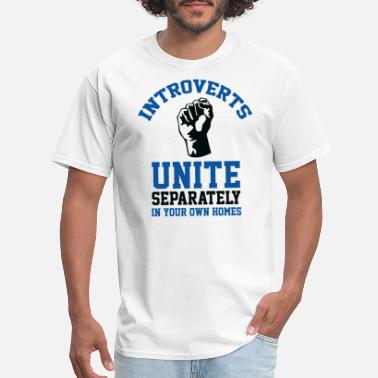 Introverts Introverts Unite - Men's T-Shirt