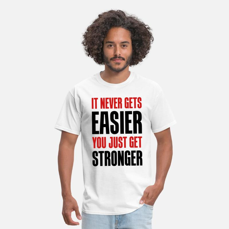 Cool T-Shirts - it never gets easier - You just get stronger - Men's T-Shirt white