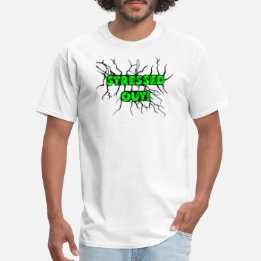 Stressed Out Stressed Out! - Men's T-Shirt
