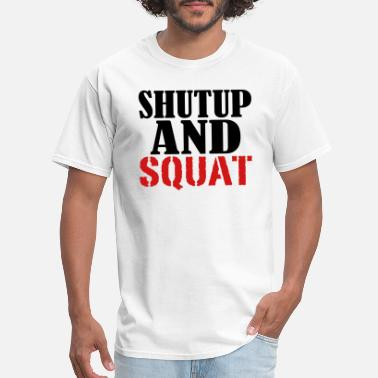 Aesthetic Sports Wear Shut up and Squat - Men's T-Shirt