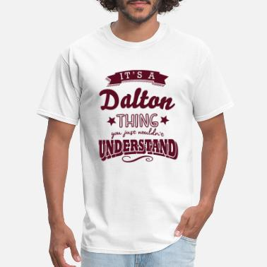 Surname its a dalton name surname thing - Men's T-Shirt
