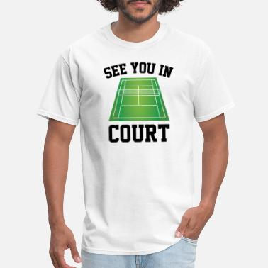 See You In Court See You In Court - Men's T-Shirt