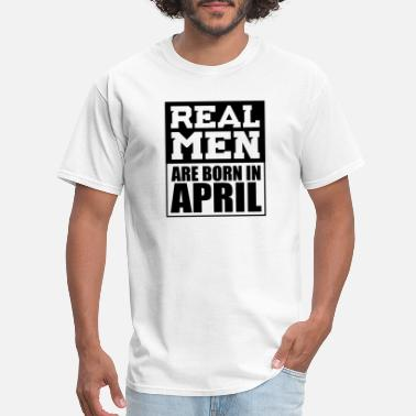 Muscle Prince Real Men are Born in April - Men's T-Shirt