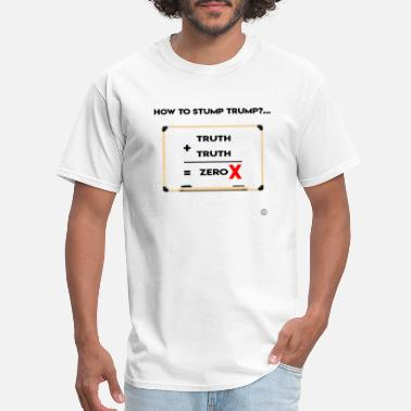 Platform HOW TO STUMP TRUMP: ADDING UP THE TRUTH 2 - Men's T-Shirt