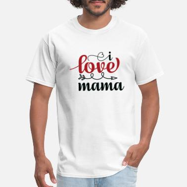 I Love Mama I love mama - Men's T-Shirt