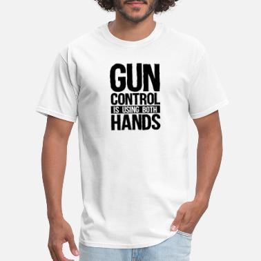 dd6b56741 Gun Control Is Using Both Hands Funny Pro Gun 2nd - Men's. Men's T-Shirt