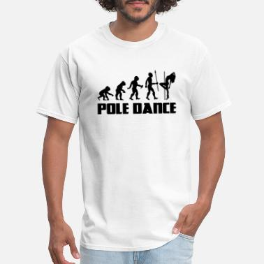 Pole Dance Evolution Evolution Pole Dance Dancing Dancer Burlesque - Men's T-Shirt