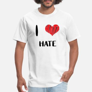 I Heart - I Hate - Hate I hate HATE | Feelings | Romantic | Heart | Gift - Men's T-Shirt
